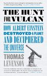 Picture of Hunt for Vulcan: How Albert Einstein Destroyed a Planet and Deciphered the Universe