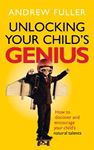 Picture of Unlocking Your Child's Genius:  How to Discover and Encourage your Child's Natural Talents