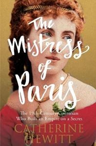 Picture of Mistress of Paris: 19th-Century Courtesan who Built an Empire on a Secret