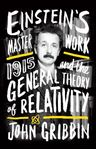 Picture of Einstein's Masterwork:  1915 and the General Theory of Relativity