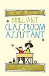 Picture of Art of Being a Brilliant Classroom Assistant