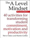 Picture of A Level Mindset: 40 Activities for Transforming Student Commitment, Motivation and Productivity