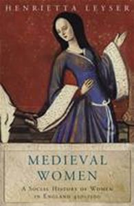 Picture of Medieval Women: A Social History of Women in England 450-1500