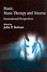 Picture of Music, Music Therapy and Trauma