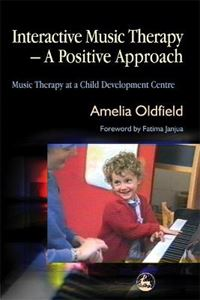 Picture of Interactive Music Therapy - a Positive Approach: Music Therapy at a Child Development Centre