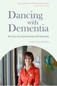 Picture of Dancing with Dementia: My Story of Living Positively with Dementia