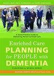 Picture of Enriched Care Planning for People with Dementia: A Good Practice Guide to Delivering Person-Centred Care