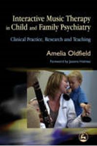 Picture of Interactive Music Therapy in Child and Family Psychiatry: Clinical Practice, Research and Teaching