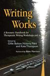 Picture of Writing Works: A Resource Handbook for Therapeutic Writing Workshops and Activities