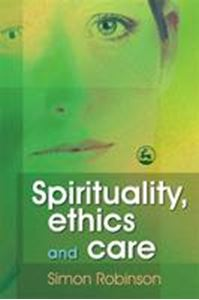Picture of Spirituality Ethics and Care