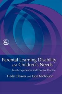 Picture of Parental Learning Disability and Children's Needs Family Experiences and Effective Practice
