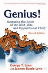 Picture of Genius!: Nurturing the Spirit of the Wild, Odd & Oppositional Child