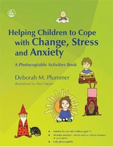 Picture of Helping Children to Cope with Change, Stress and Anxiety