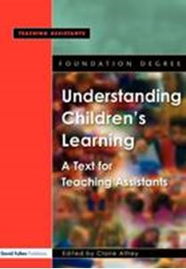 Picture of Understanding Children's Learning: A Text for Teaching Assistants