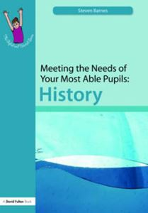 Picture of Meeting the Needs of Your Most Able Pupils: History