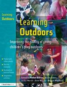 Picture of Learning Outdoors: Improving the Quality of Young Children's Play Outdoors