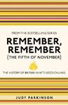 Picture of Remember, Remember (The Fifth of November): The History of Britain in Bite-Sized Chunks