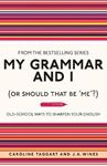 Picture of My Grammar and I (or Should That be 'Me'?)