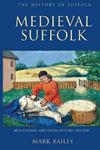 Picture of Medieval Suffolk: An Economic and Social History, 1200-1500