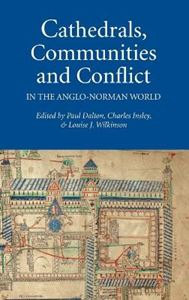 Picture of Cathedrals, Communities and Conflict in the Anglo-Norman World