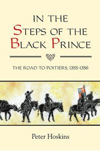 Picture of In the Steps of the Black Prince: The Road to Poitiers, 1355-1356