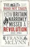 Picture of Road Not Taken: How Britain Narrowly Missed a Revolution, 1381-1926