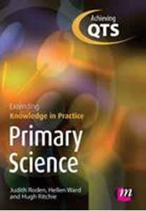 Picture of Primary Science : Extending Knowledge in Practice