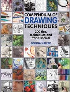 Picture of Compendium of Drawing Techniques: 200 Tips and Techniques for Drawing the Easy Way