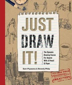 Picture of Just Draw It!: The Dynamic Drawing Course for Anyone with a Pencil & Paper