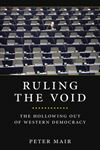 Picture of Ruling the Void: The Hollowing of Western Democracy