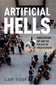 Picture of Artificial Hells: Participatory Art and the Politics of Spectatorship