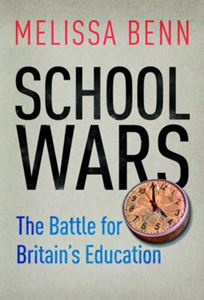 Picture of School Wars: The Battle for Britain's Education