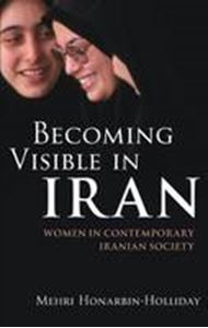 Picture of Becoming Visible in Iran: Women in Contemporary Iranian Society