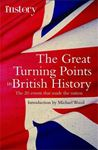 Picture of Great Turning Points Of British History:20 Events that Made the Nation
