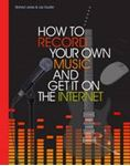 Picture of How to Record Your Own Music and Get it on the Internet