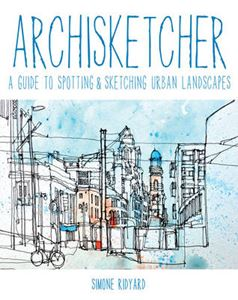 Picture of Archisketcher: A Guide to Spotting & Sketching Urban Landscapes