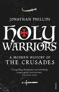 Picture of Holy Warriors: A Modern History of the Crusades