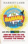Picture of Fighting the Banana Wars and Other Fairtrade Battles