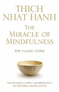 Picture of Miracle of Mindfulness: The Classic Guide to Meditation by the World's Most Revered Master