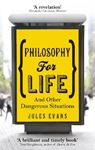 Picture of Philosophy for life: and other dangerous situations