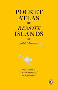 Picture of Pocket Atlas of Remote Islands: Fifty Islands I Have Not Visited and Never Will