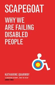 Picture of Scapegoat:Why we are failing disabled people