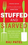 Picture of Stuffed and Starved: From Farm to Fork the Hidden Battle for the World Food System
