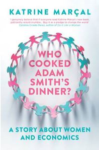 Picture of Who Cooked Adam Smith's Dinner?: A Story About Women and Economics