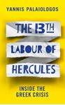 Picture of 13th Labour of Hercules: Inside the Greek Crisis
