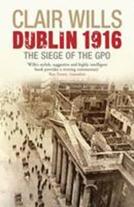 Picture of Dublin 1916;the siege of the GPO