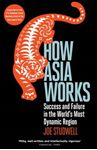 Picture of How Asia Works: Success and Failure in the World's Most Dynamic Region