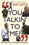 Picture of You Talkin' to Me?: Rhetoric from Aristotle to Obama