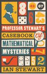 Picture of Professor Stewart's Casebook of Mathematical Mysteries
