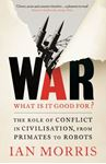 Picture of War: What is it Good for?: The Role of Conflict in Civilisation, from Primates to Robots